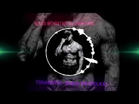 TOVARITCH - Bratva VIII(BASS BOOSTED by GRIPARIS)