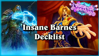 The Insane Barnes Decklist  ~ One Night in Karazhan ~ Hearthstone Heroes of Warcraft