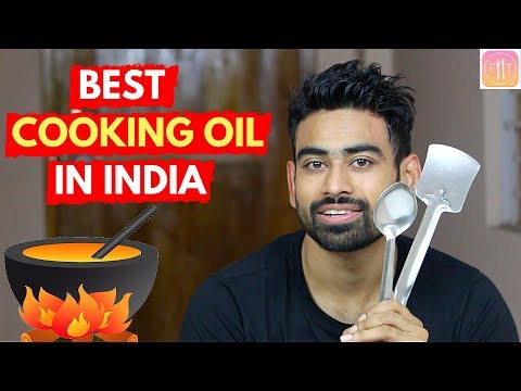 Which Is The Best Cooking Oil In Indian Market?