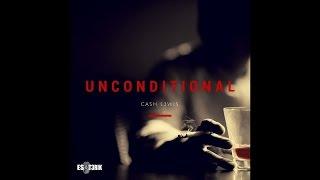 CASH L3WIS - Unconditional ft. Tone Jonez [AUDIO]