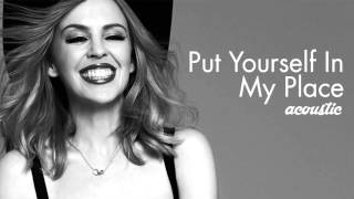 Download Lagu KYLIE MINOGUE - Put Yourself In My Place (acoustic) Mp3