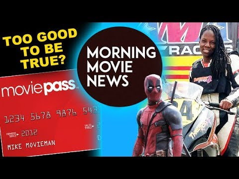 $10 Moviepass vs AMC Theaters, Stuntwoman dies on Deadpool 2 Set