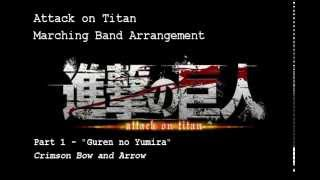 Attack On Titan   Marching Band  Part 1  Guren No Yumiya  Crimson Bow And Arrow