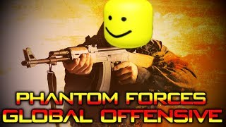 I'm addicted to playing csgo and you guys begged me to play phantom forces ever since the new update so here you go. This can solve both of our problems.