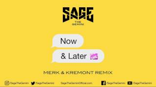 Video Sage The Gemini - Now and Later (Merk and Kremont Remix) MP3, 3GP, MP4, WEBM, AVI, FLV April 2018
