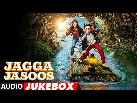 Jagga Jasoos Full Album (Audio Jukebox) | Ranbir K