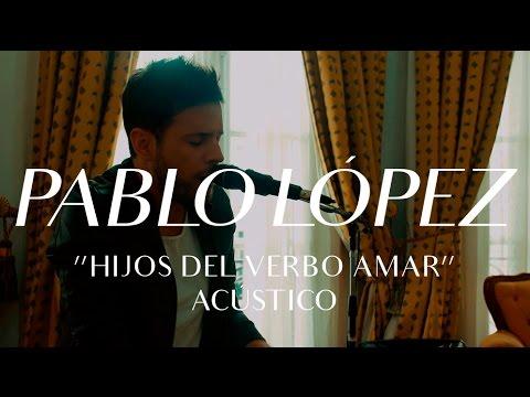 Pablo López video Hijos del Verbo Amar - CMTV Acústico 2017