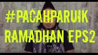 Download Video #PACAHPARUIK #RAMADHAN2 - babuko jo urang gilo MP3 3GP MP4