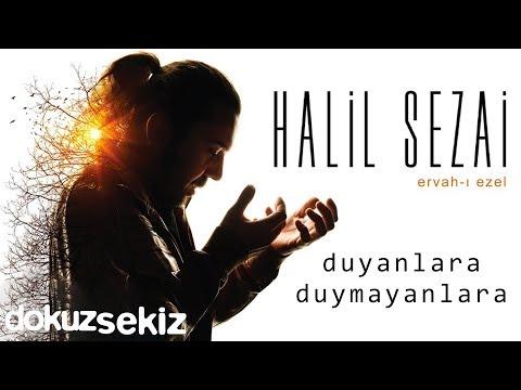 Halil Sezai – Duyanlara Duymayanlara