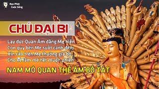 Chú Đại Bi được rút ra từ Kinh Đại Bi Tâm Đà La Ni của Phật Quán Thế Âm, gọi tắt là Chú Đại Bi. Chú Đại Bi có thảy là 84 câu, 415 chữ. Công đức...