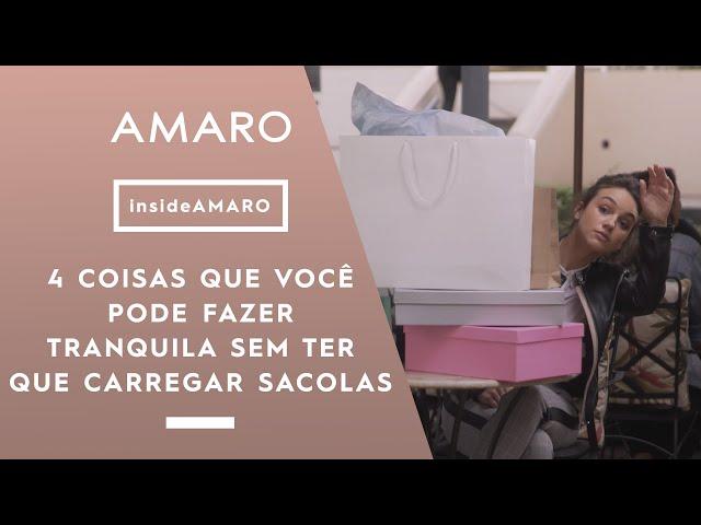 4 COISAS QUE VOCÊ PODE FAZER TRANQUILA SEM TER QUE CARREGAR SACOLAS | #AMAROGuideShop - Amaro