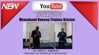 Memahami Konsep Trinitas Kristen, Allah Bapa, Anak & Roh Kudus (Bag 1) - Rev Moses C. Onwubiko