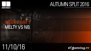 Melty vs NB - Underdogs Autumn Split 2016 W3D1