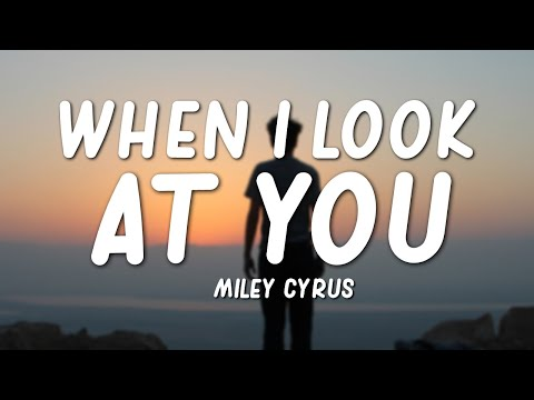 """Miley Cyrus - When I Look At You (Lyrics) """"cause there is no guarantee, that this life is easy"""""""