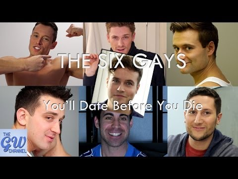 The Six – Gays You'll Date Before You Die