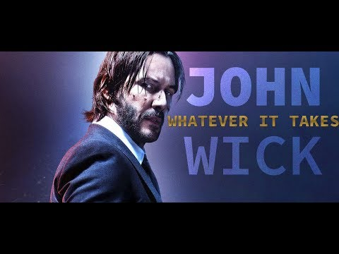 Whatever It Takes - John Wick