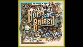 Video John Mayer - Speak For Me (Lyrics) MP3, 3GP, MP4, WEBM, AVI, FLV Mei 2019