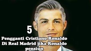 Video 5 PENGGANTI RONALDO DI REAL MADRID JIKA RONALDO PENSIUN MP3, 3GP, MP4, WEBM, AVI, FLV April 2018