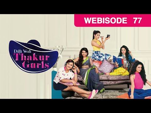 Dilli Wali Thakur Gurls - Episode 77 - July 14, 20