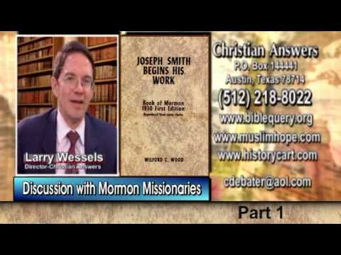 MORMONS IN MY LIVING ROOM (PART 1): MORMON MISSIONARIES INVADE LARRY WESSELS' HOUSE – TRUTH CHANGES?
