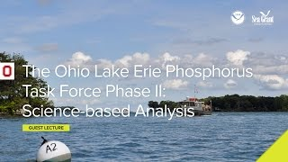 "Stone Lab Guest Lecture Series: ""The Ohio Lake Erie Phosphorus Task Force Phase II: Science-based Analysis for Policy Recommendations: Research Brief: Animal Personality and the Success of Invasive Species"