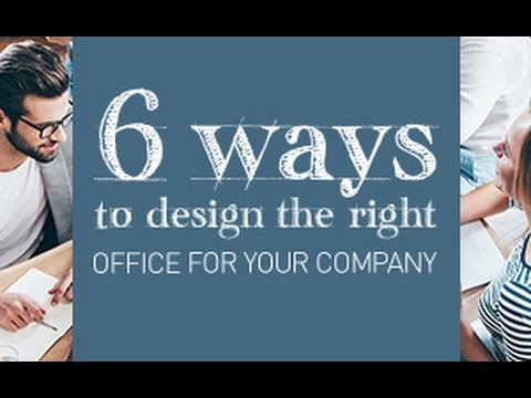 6 Ways to Design the Right Office For Your Company