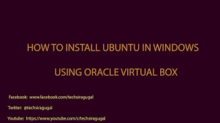 Find the simple steps to install ubuntu in windows using oracle virtual boxDon't forget to subscribe TechSiragugalWebsite :  http://www.techsiragugal.com/More Videos: https://www.youtube.com/c/TechSiragugalFacebook: https://www.facebook.com/techsiragugalGoogle Plus: https://plus.google.com/u/0/108349254874239693267/posts
