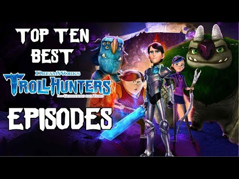 Top Ten Best Trollhunters Episodes