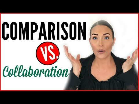 COMPARISON VS. COLLABORATION ● COMPARISON KILLS JOYS ● HOW NOT TO COMPARE YOURSELF TO OTHERS