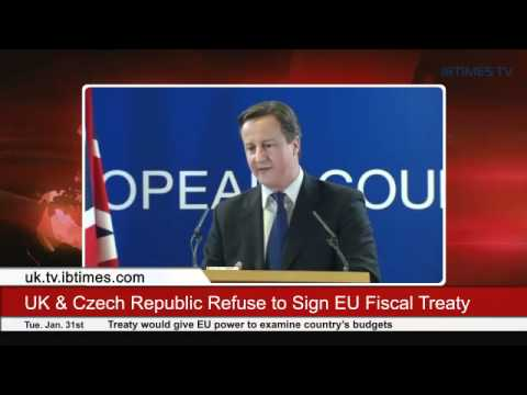 UK & Czech Republic Refuse to Sign EU Fiscal Treaty