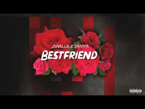 Jsmallz x Saniya - Bestfriend
