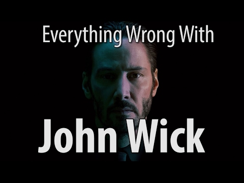 Everything Wrong With John Wick