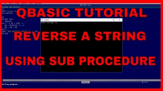 QBASIC TUTORIAL HOW TO  REVERSE A STRING USING SUB PROCEDUREQBASIC tutorial on how to reverse a given string using sub procedure or SUB END SUBThis is a step by step tutorial or lesson to teach students how to reverse a string using sub procedure. At every step it is explained what is done and how it works.Specially targeted for SLC appearing students of Nepal.Thanks for watching.For more videos please subscribe to our channel.