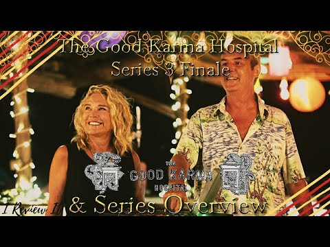 The Good Karma Hospital Series 3 Finale/Whole Series Review