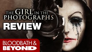 The Girl in the Photographs (2015) - Horror Movie Review