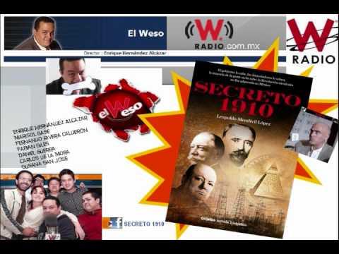 El Weso - SECRETO 1910 Entrevista con EL WESO WRadio ASÍ CONTROLA USA A MEXICO El equipo de EL WESO W Radio -Enrique Hernández Alcazar, Marisol Gasé, Fernando Rivera C...