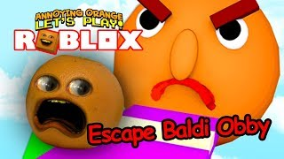Roblox: Escape Baldi Obby [Annoying Orange Plays]