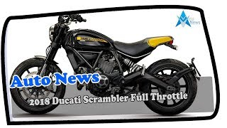 4. WOW AMAZING!!!2018 Ducati Scrambler Full Throttle Price & SPec