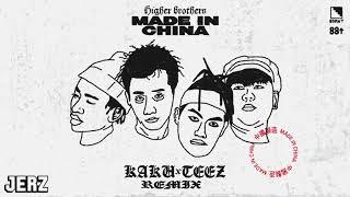 Higher Brothers - Made In China (KAKU & TEEZ Remix)