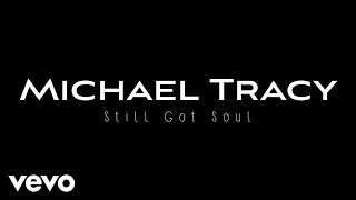 Michael Tracy - Still Got Soul