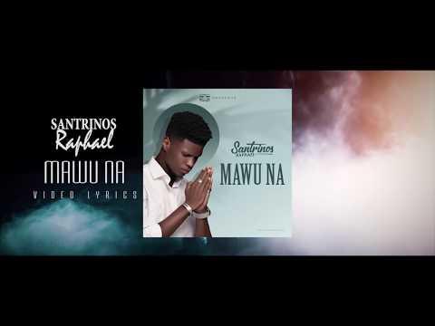 Santrinos Raphael - Mawu Na ( Audio Officiel)