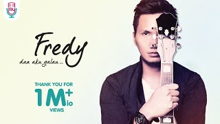Video Fredy - Dan Aku Galau (Official Lyric Video) MP3, 3GP, MP4, WEBM, AVI, FLV Desember 2017