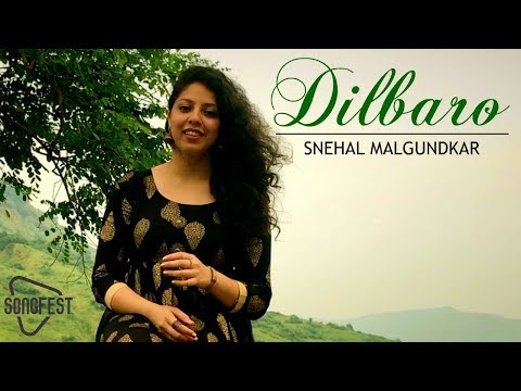 Dilbaro - Snehal Malgundkar | Cover | Raazi | Harshdeep Kaur | Songfest | Latest Bollywood Hits