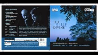 Sikkil Gurucahran&Anil Srinivasan - Lalitha Lavanga - The Blue Divine