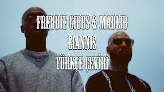 Freddie Gibbs & Madlib - Giannis (feat. Anderson .Paak) [Türkçe Altyazılı]
