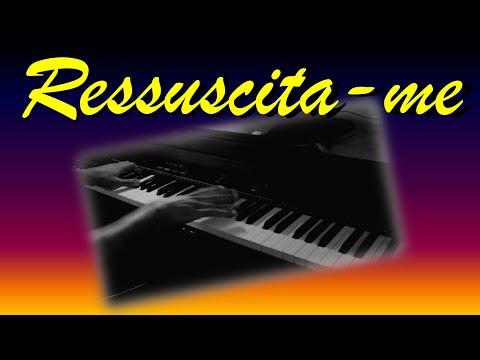Ressuscita-me (solo completo no piano)