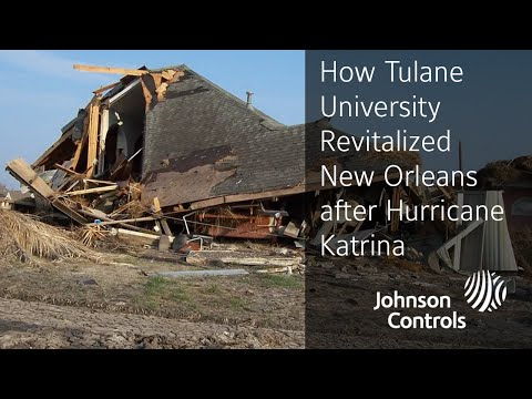 How Tulane University Revitalized New Orleans after Hurricane Katrina | Johnson Controls