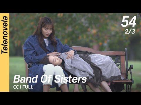[CC/FULL] Band of Sisters EP54 (2/3)   언니는살아있다