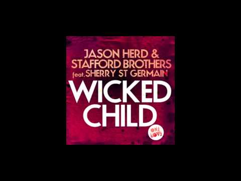 Jason Herd & Stafford Brothers - Wicked Child (Slice n Dice Remix)