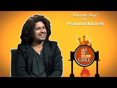 (Pramod Kharel | Singer |  What The Flop | Sandip Chhetri Comedy | 22 October 2018 - Duration: 49 minutes.)